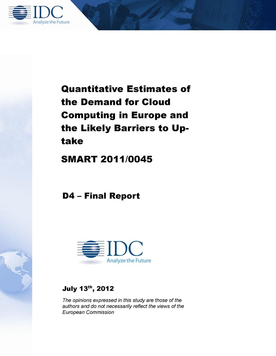 com Quantitative Estimates of the Demand for Cloud Computing in Europe and the Likely Barriers
