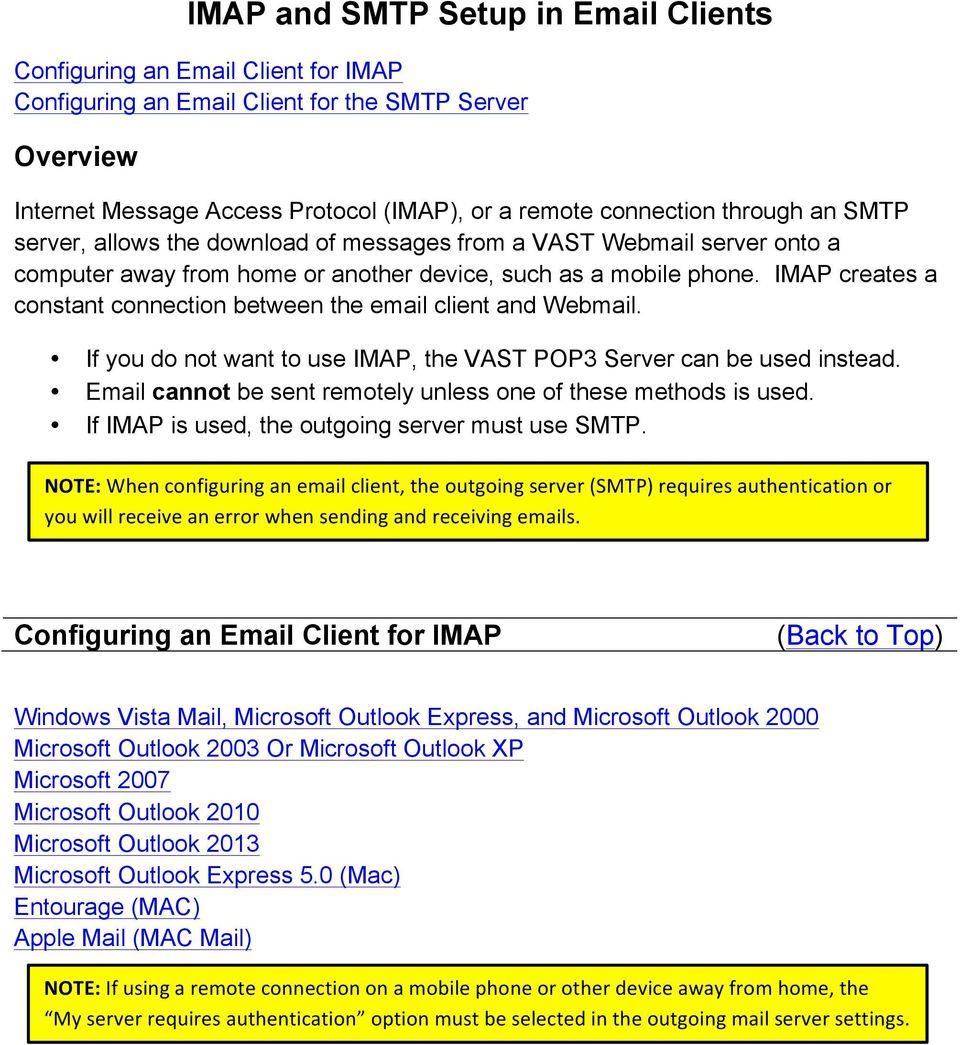 IMAP creates a constant connection between the email client and Webmail. If you do not want to use IMAP, the VAST POP3 Server can be used instead.