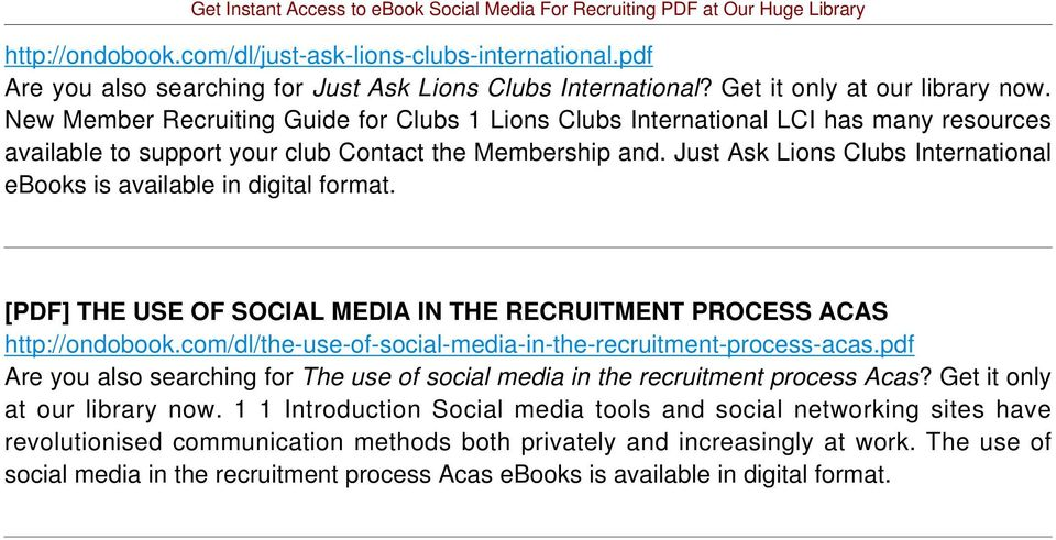 Just Ask Lions Clubs International ebooks is available in digital format. [PDF] THE USE OF SOCIAL MEDIA IN THE RECRUITMENT PROCESS ACAS http://ondobook.
