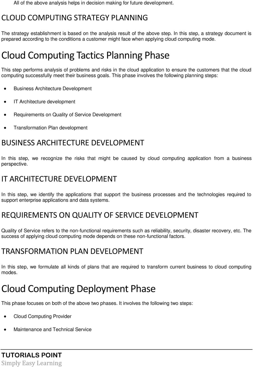 Cloud Computing Tactics Planning Phase This step performs analysis of problems and risks in the cloud application to ensure the customers that the cloud computing successfully meet their business