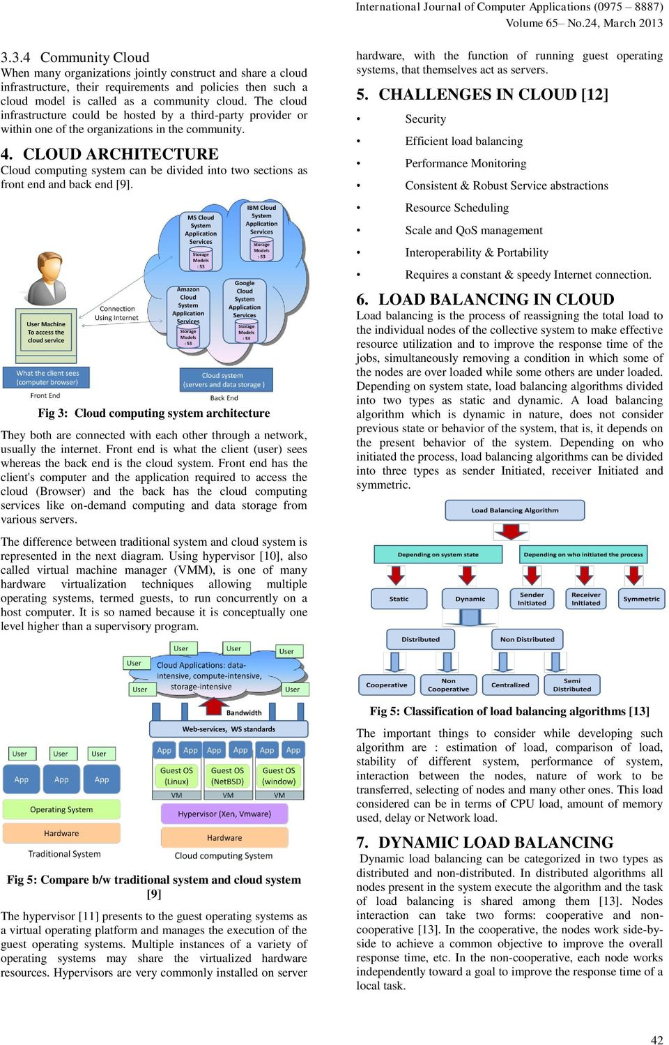 CLOUD ARCHITECTURE Cloud computing system can be divided into two sections as front end and back end [9].