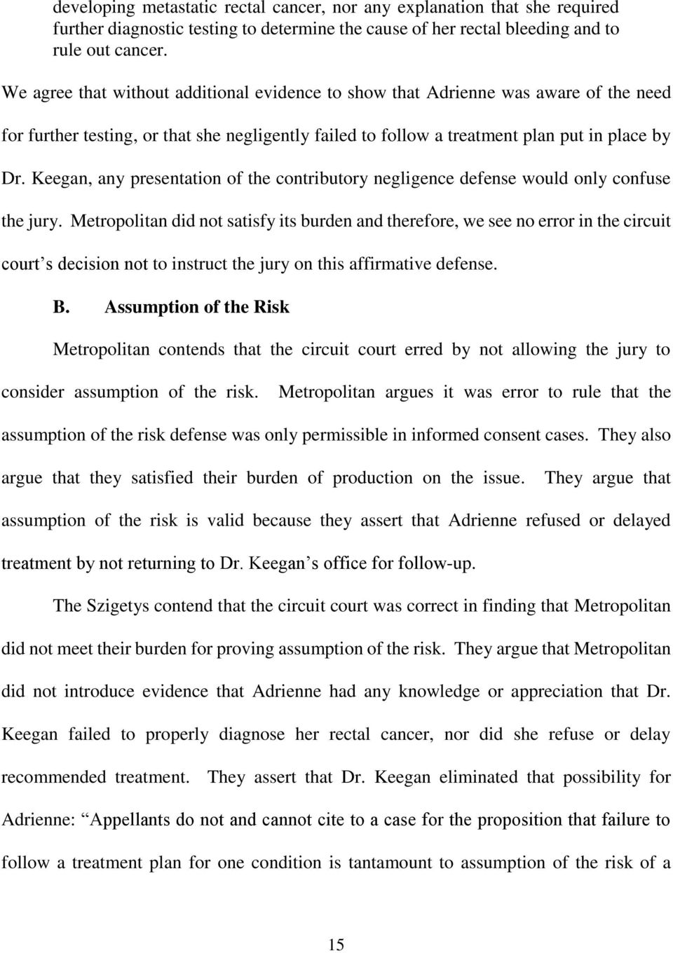 Keegan, any presentation of the contributory negligence defense would only confuse the jury.
