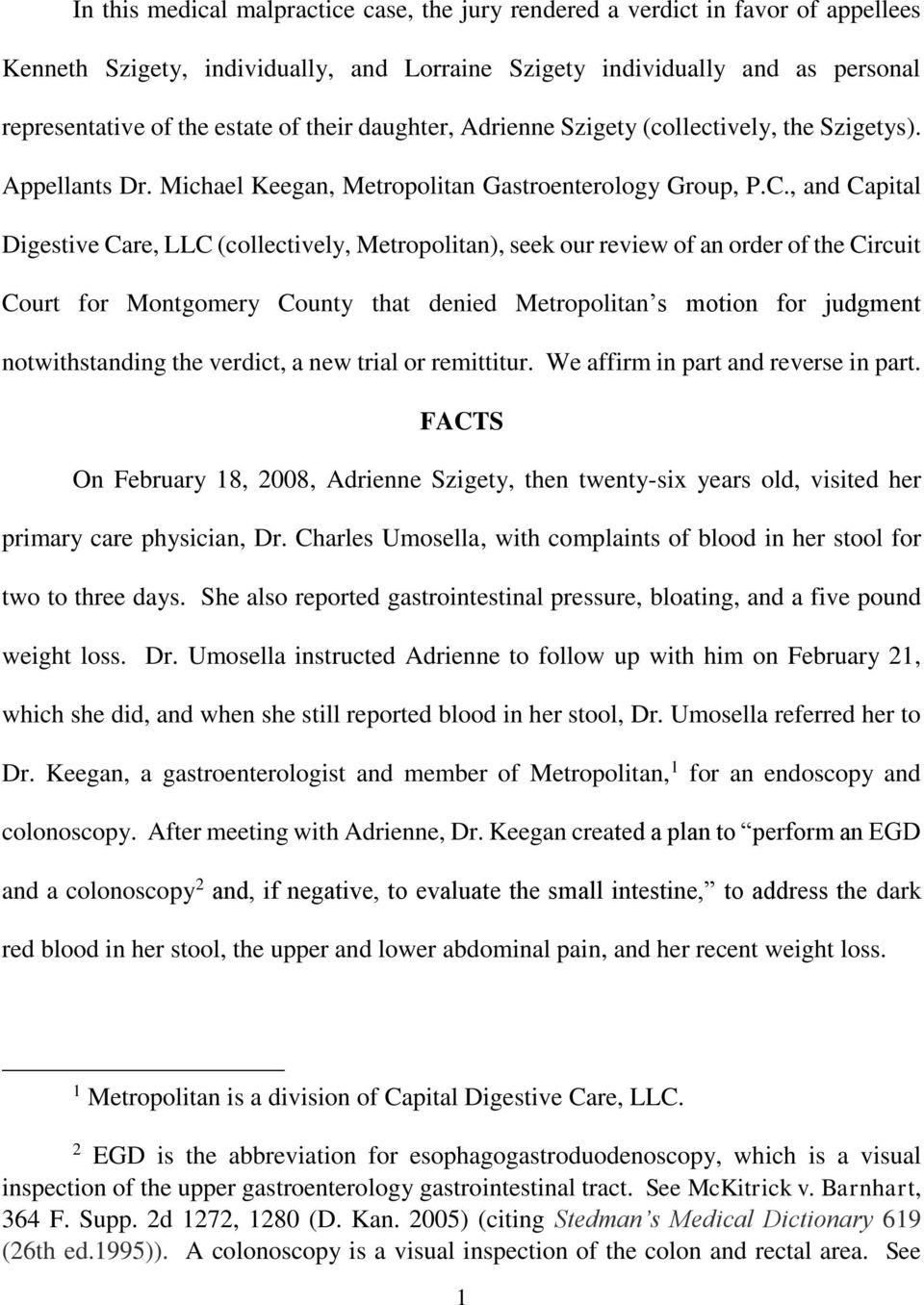 , and Capital Digestive Care, LLC (collectively, Metropolitan), seek our review of an order of the Circuit Court for Montgomery County that denied Metropolitan s motion for judgment notwithstanding