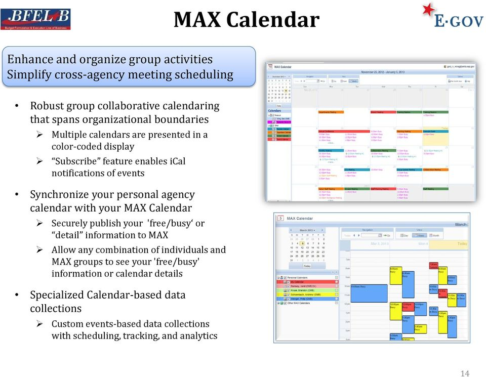 calendar with your MAX Calendar Securely publish your 'free/busy or detail information to MAX Allow any combination of individuals and MAX groups to see your