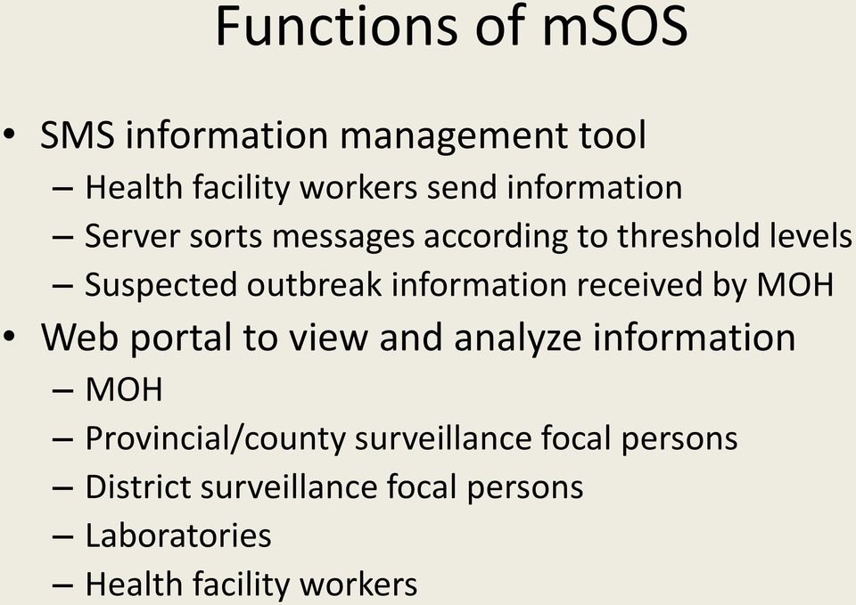 information received by MOH Web portal to view and analyze information MOH