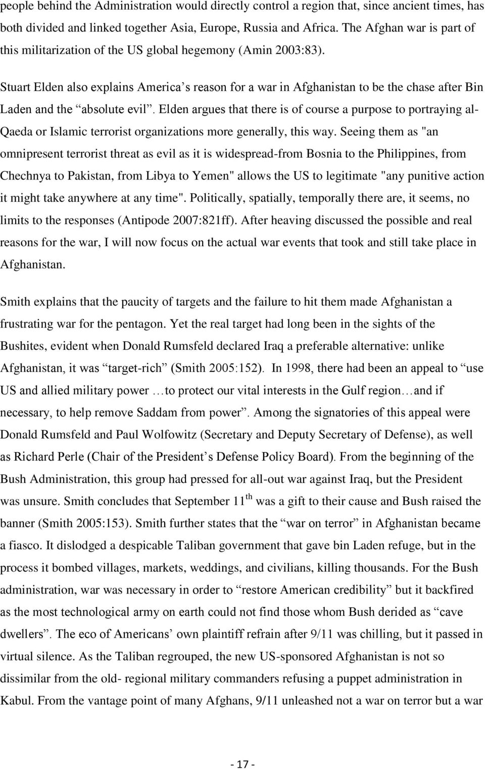 Stuart Elden also explains America s reason for a war in Afghanistan to be the chase after Bin Laden and the absolute evil.