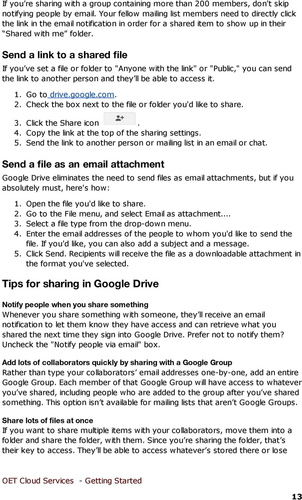 "Send a link to a shared file If you ve set a file or folder to ""Anyone with the link"" or ""Public,"" you can send the link to another person and they ll be able to access it. 1. Go to drive.google.com."
