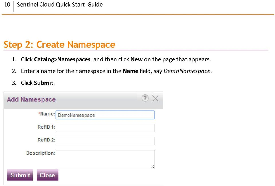 Click Catalog>Namespaces, and then click New on the