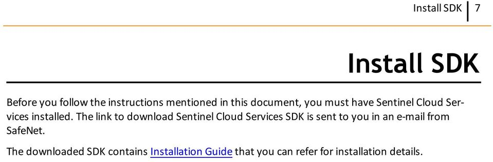 The link to download Sentinel Cloud Services SDK is sent to you in an e-mail
