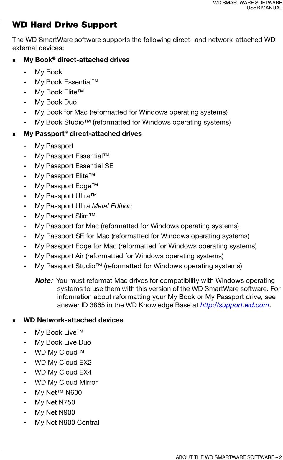 Essential - My Passport Essential SE - My Passport Elite - My Passport Edge - My Passport Ultra - My Passport Ultra Metal Edition - My Passport Slim - My Passport for Mac (reformatted for Windows