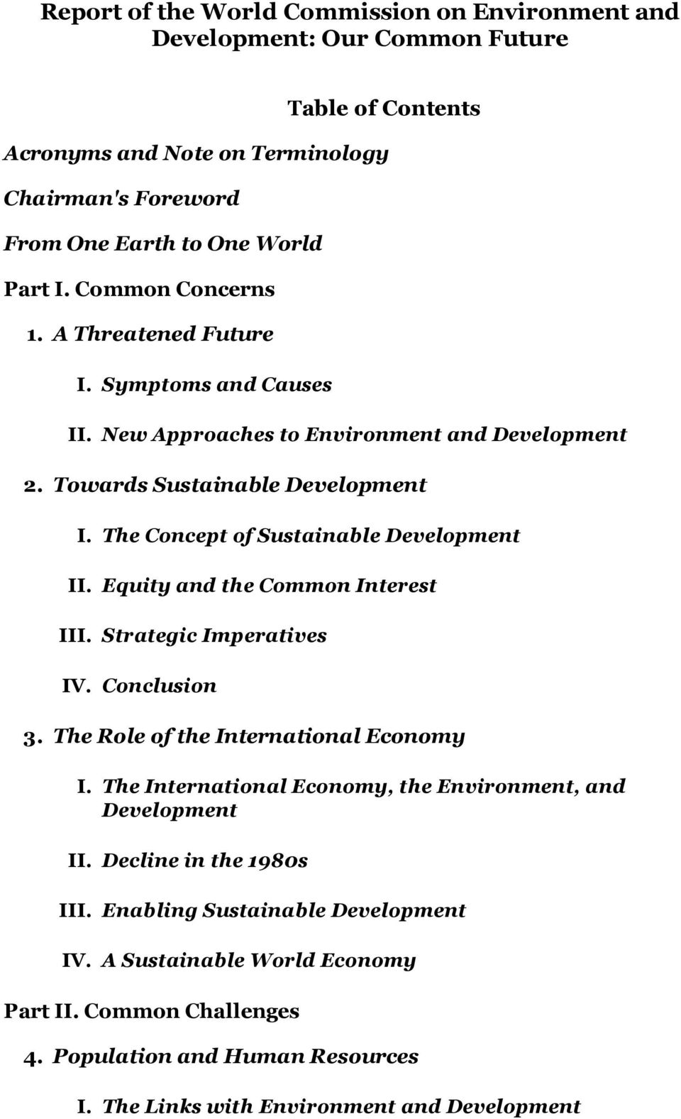 The Concept of Sustainable Development Equity and the Common Interest Strategic Imperatives Conclusion 3. The Role of the International Economy I.