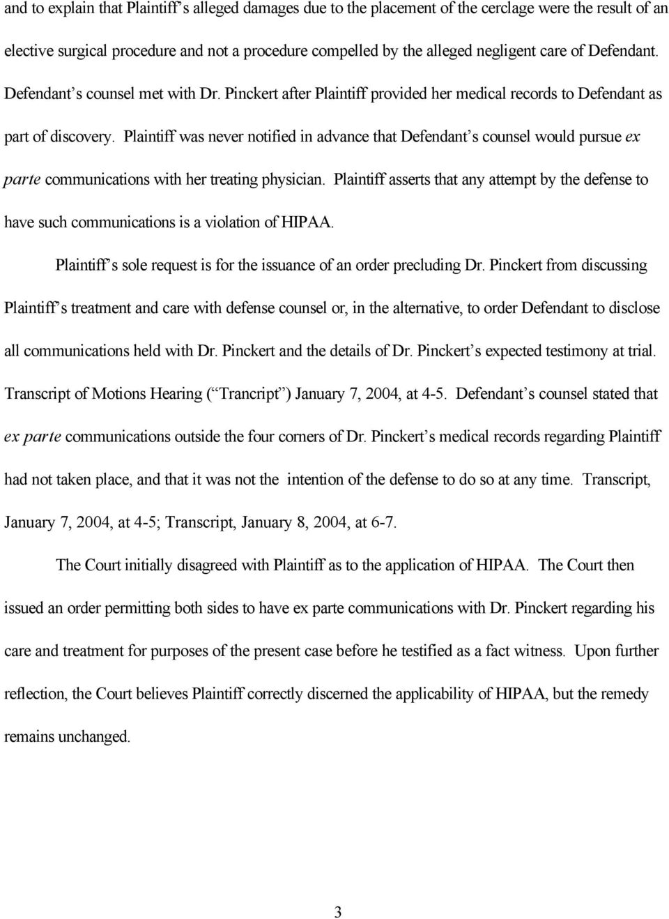 Plaintiff was never notified in advance that Defendant s counsel would pursue ex parte communications with her treating physician.