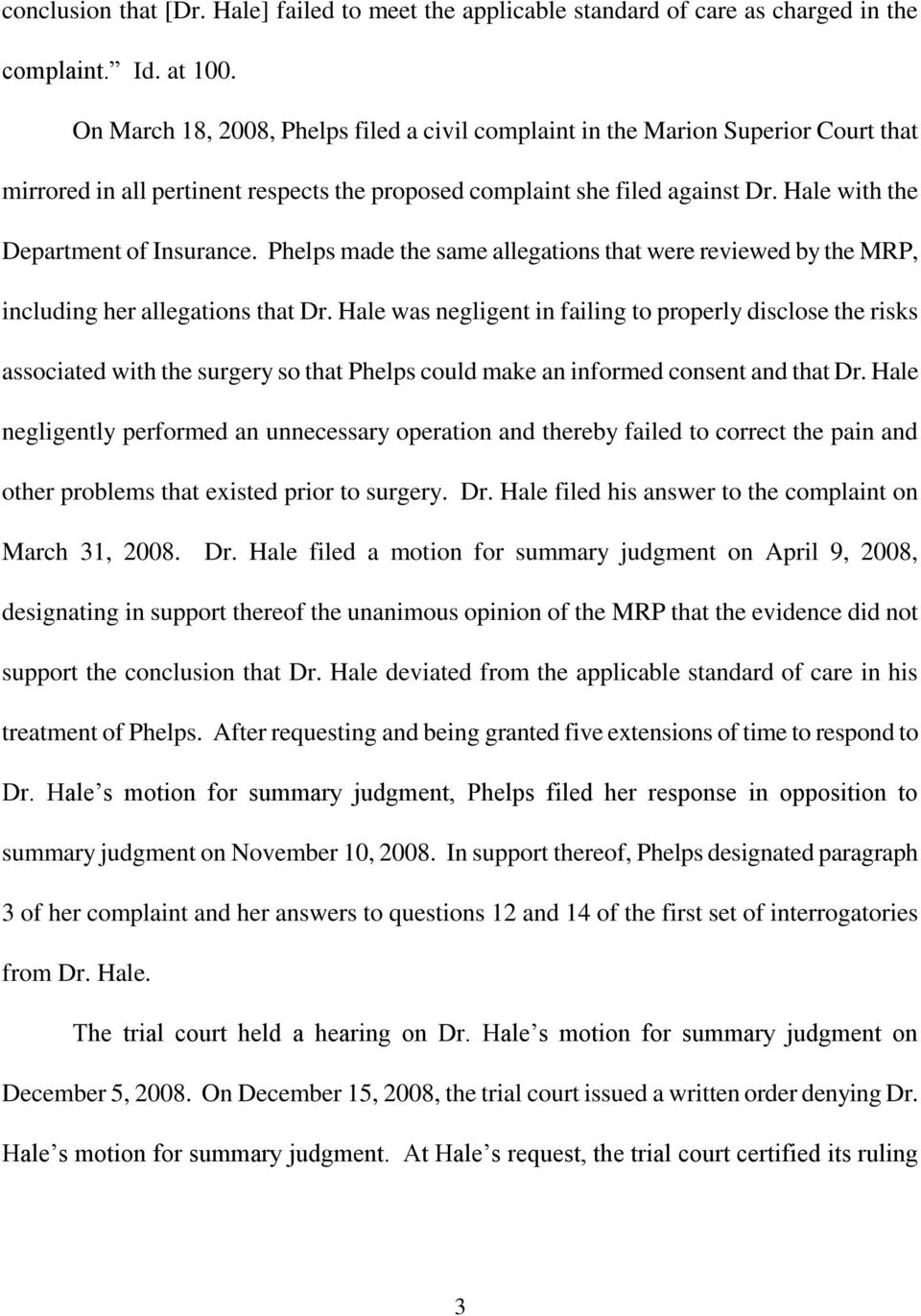 Hale with the Department of Insurance. Phelps made the same allegations that were reviewed by the MRP, including her allegations that Dr.