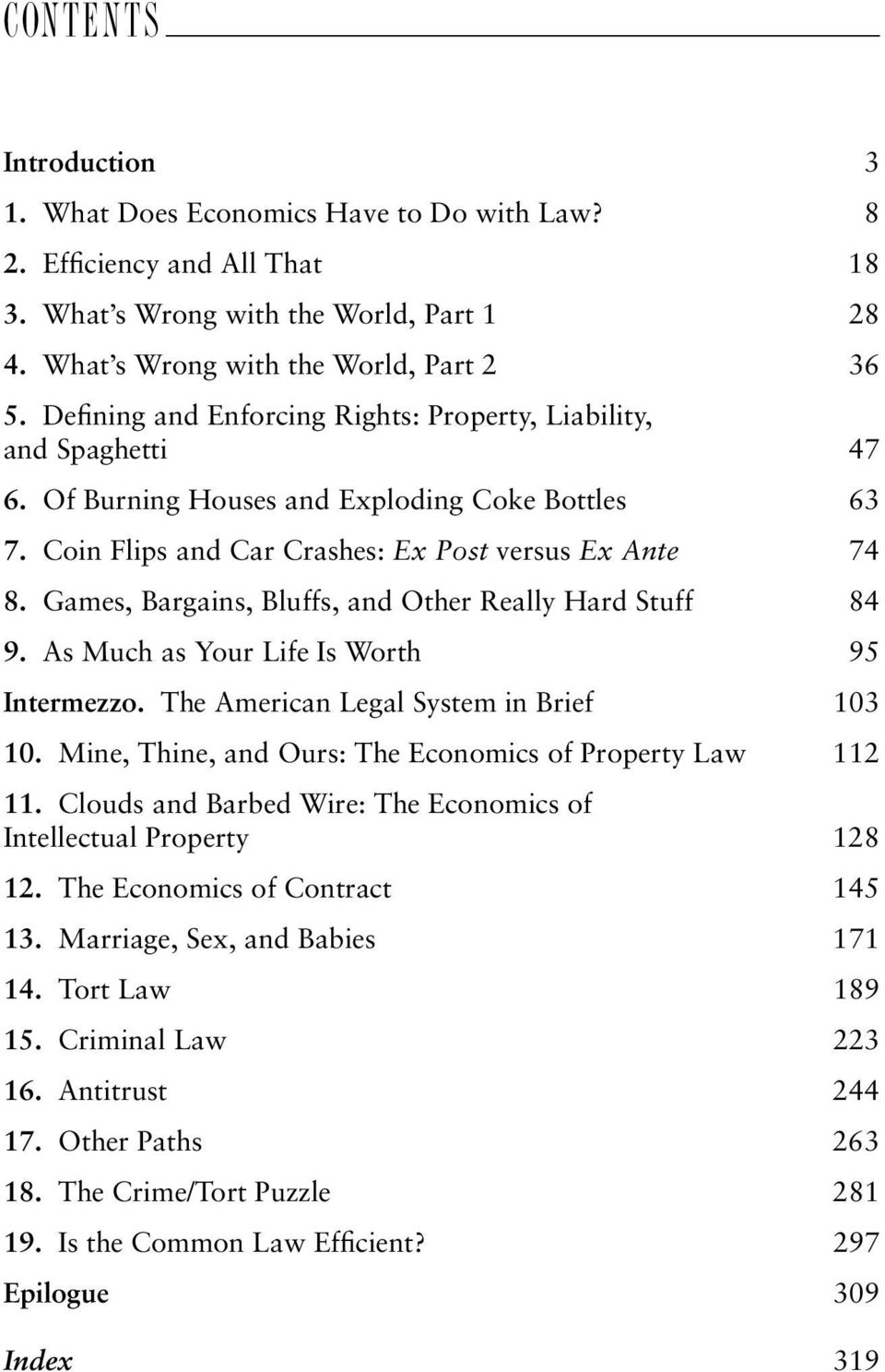 Games, Bargains, Bluffs, and Other Really Hard Stuff 84 9. As Much as Your Life Is Worth 95 Intermezzo. The American Legal System in Brief 103 10.