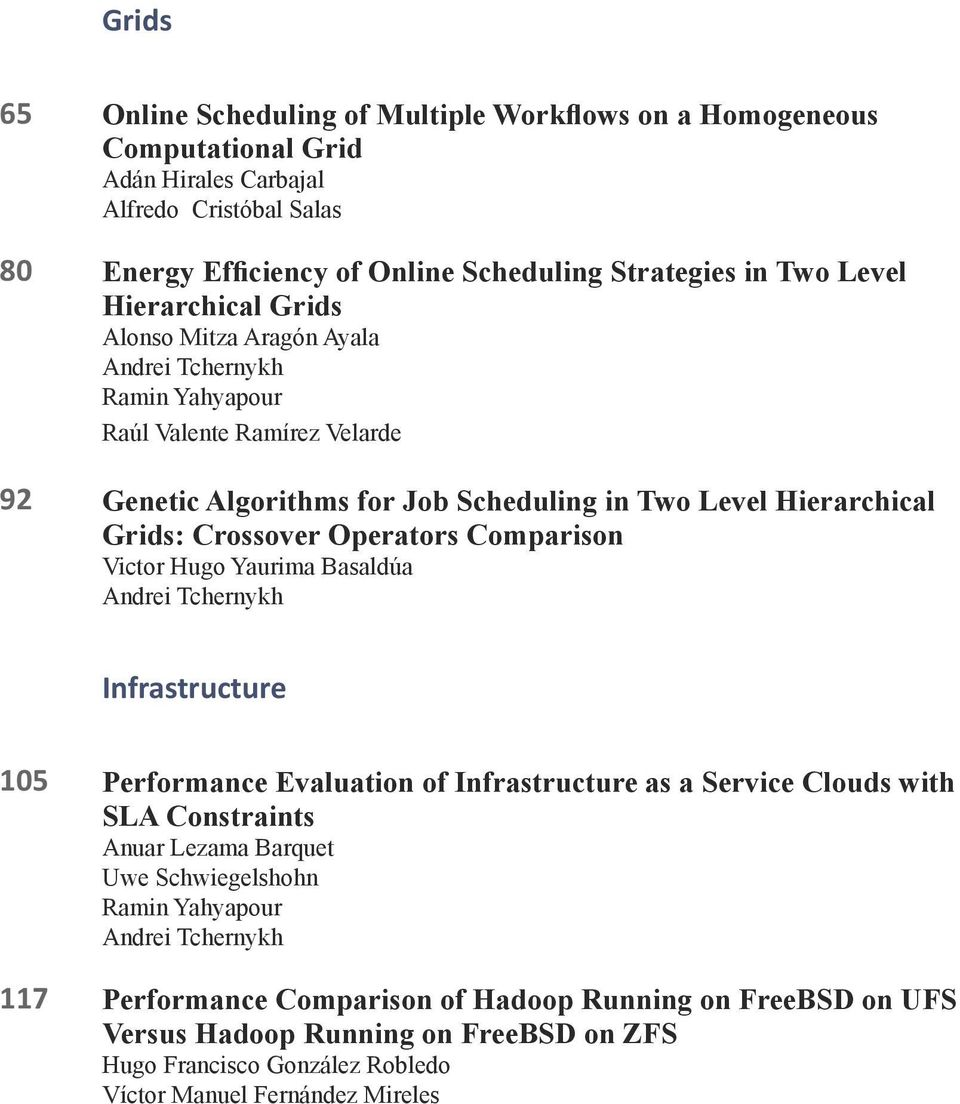 Operators Comparison Victor Hugo Yaurima Basaldúa Andrei Tchernykh Infrastructure 105 117 Performance Evaluation of Infrastructure as a Service Clouds with SLA Constraints Anuar Lezama Barquet Uwe