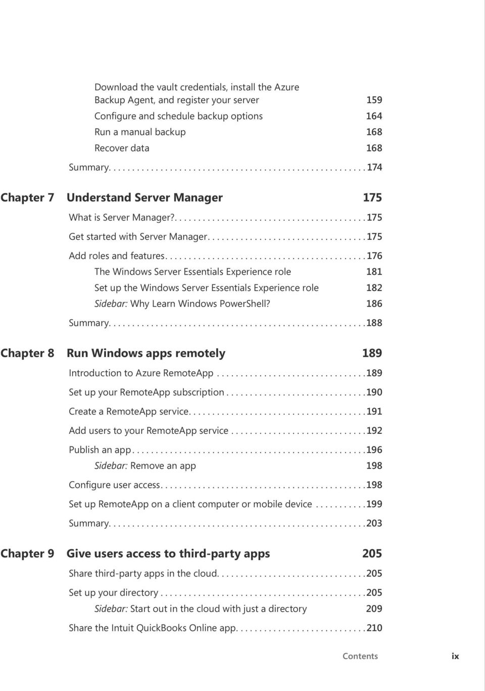 ..176 The Windows Server Essentials Experience role 181 Set up the Windows Server Essentials Experience role 182 Sidebar: Why Learn Windows PowerShell? 186 Summary.