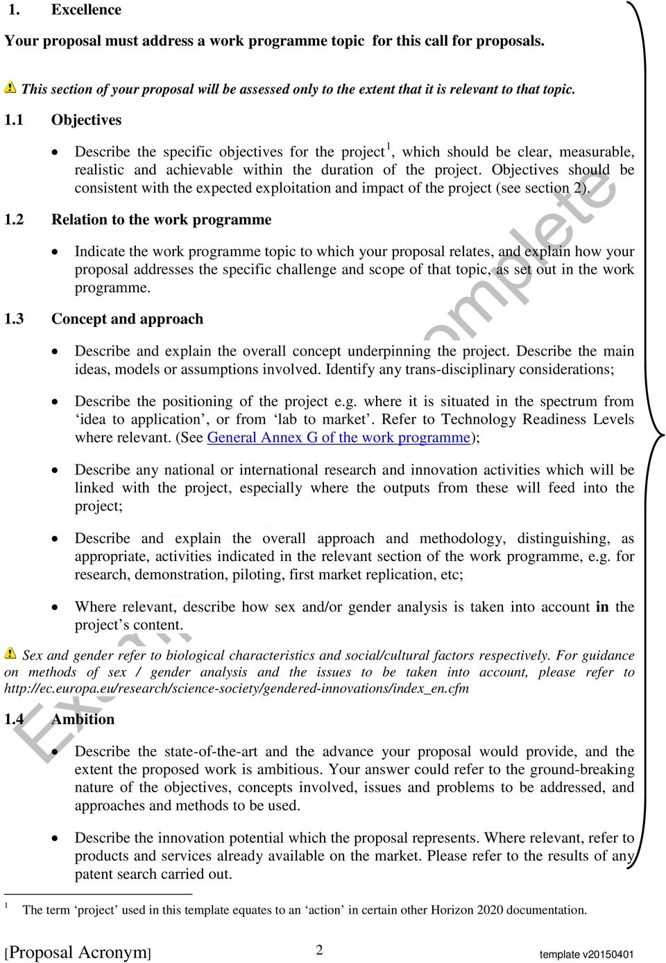 Objectives should be consistent with the expected exploitation and impact of the project (see section 2). 1.