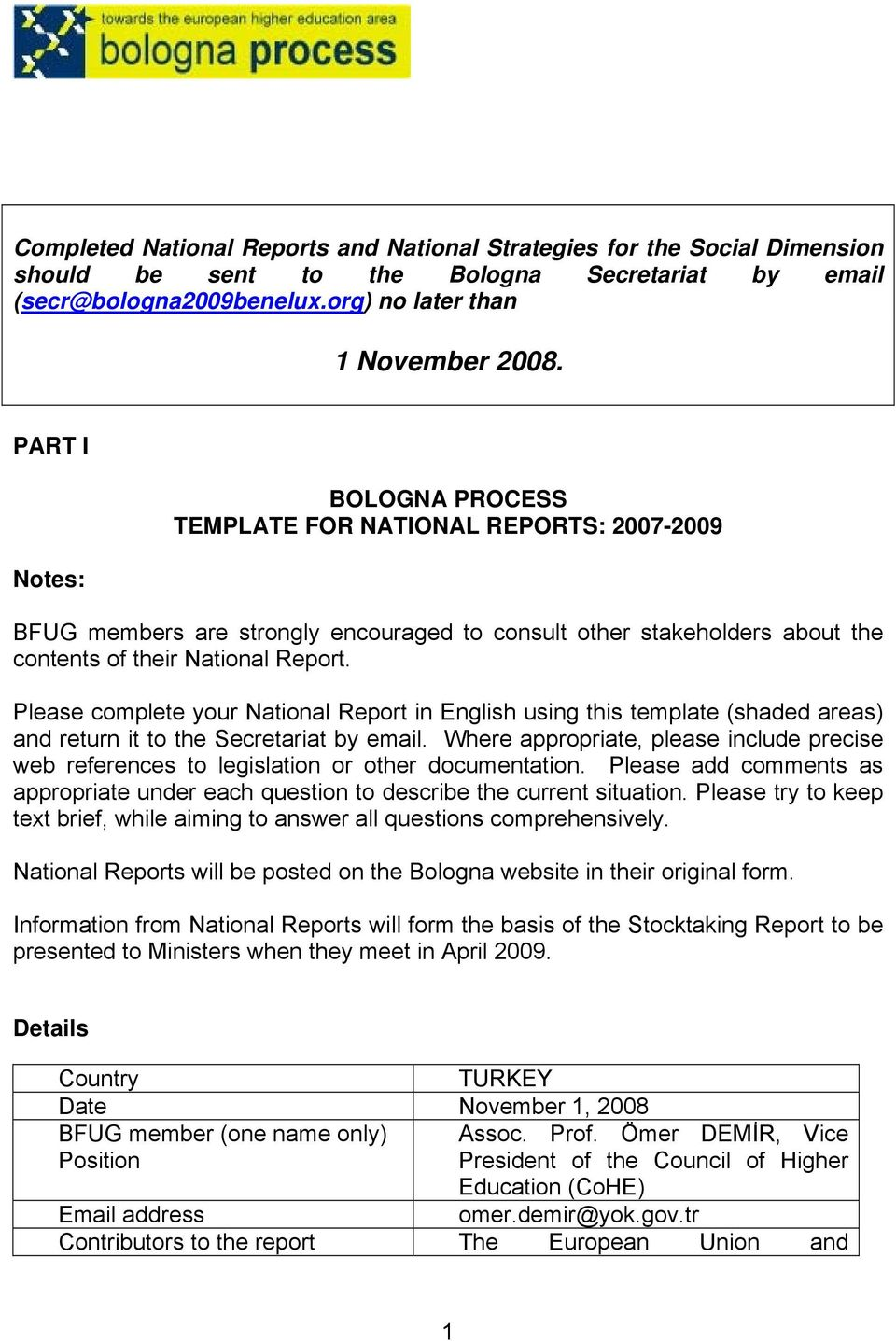 Please complete your National Report in English using this template (shaded areas) and return it to the Secretariat by email.