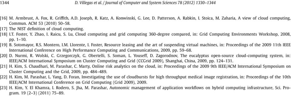 Lu, Cloud computing and grid computing 360-degree compared, in: Grid Computing Environments Workshop, 2008, pp. 1 10. [19] B. Sotomayor, R.S. Montero, I.M. Llorente, I.
