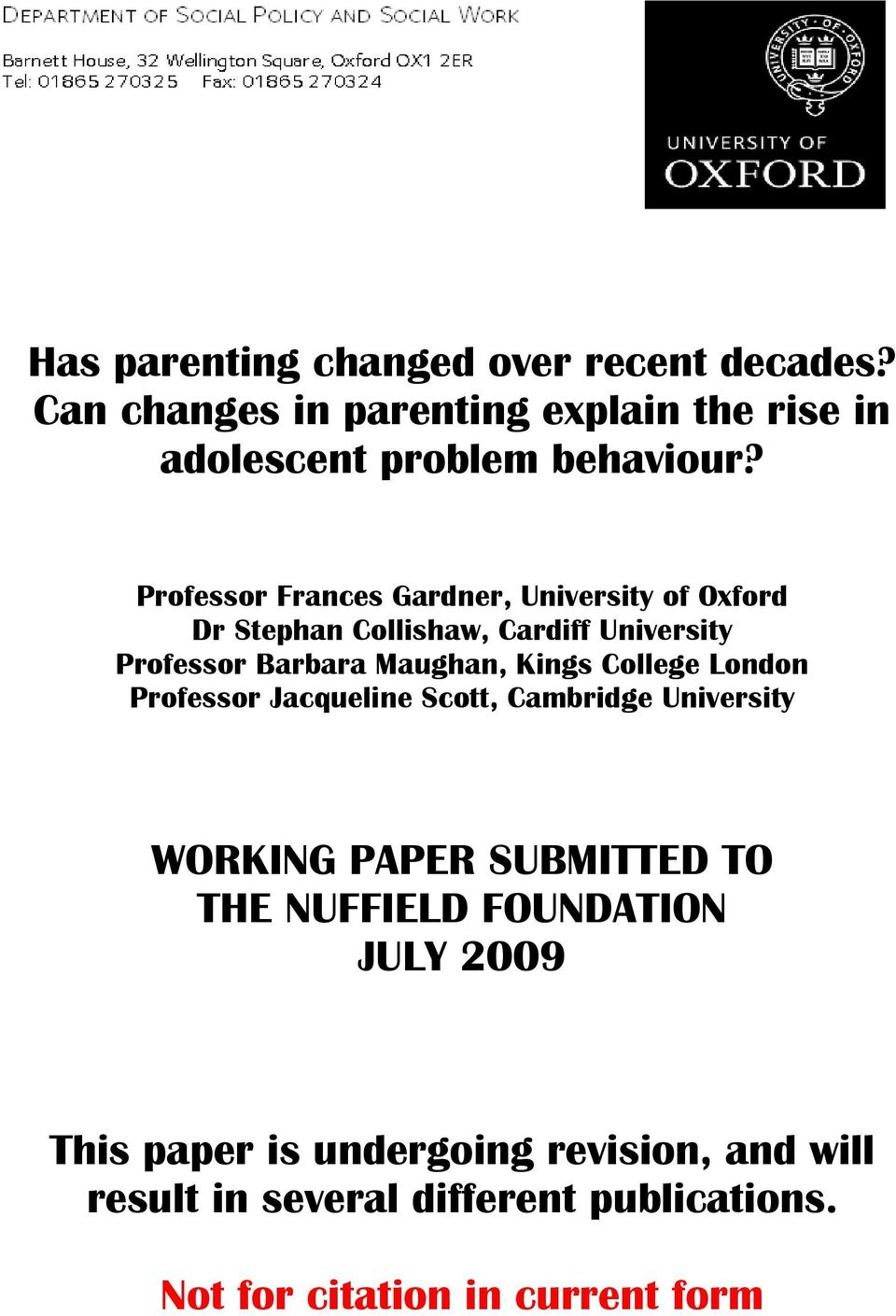 Kings College London Professor Jacqueline Scott, Cambridge University WORKING PAPER SUBMITTED TO THE NUFFIELD FOUNDATION