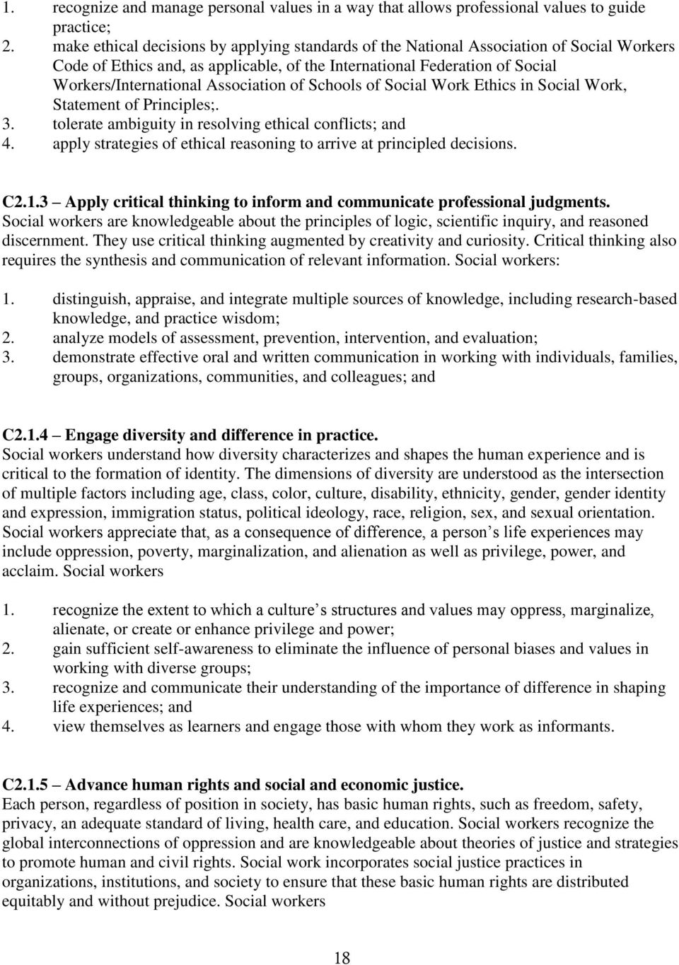 Association of Schools of Social Work Ethics in Social Work, Statement of Principles;. 3. tolerate ambiguity in resolving ethical conflicts; and 4.