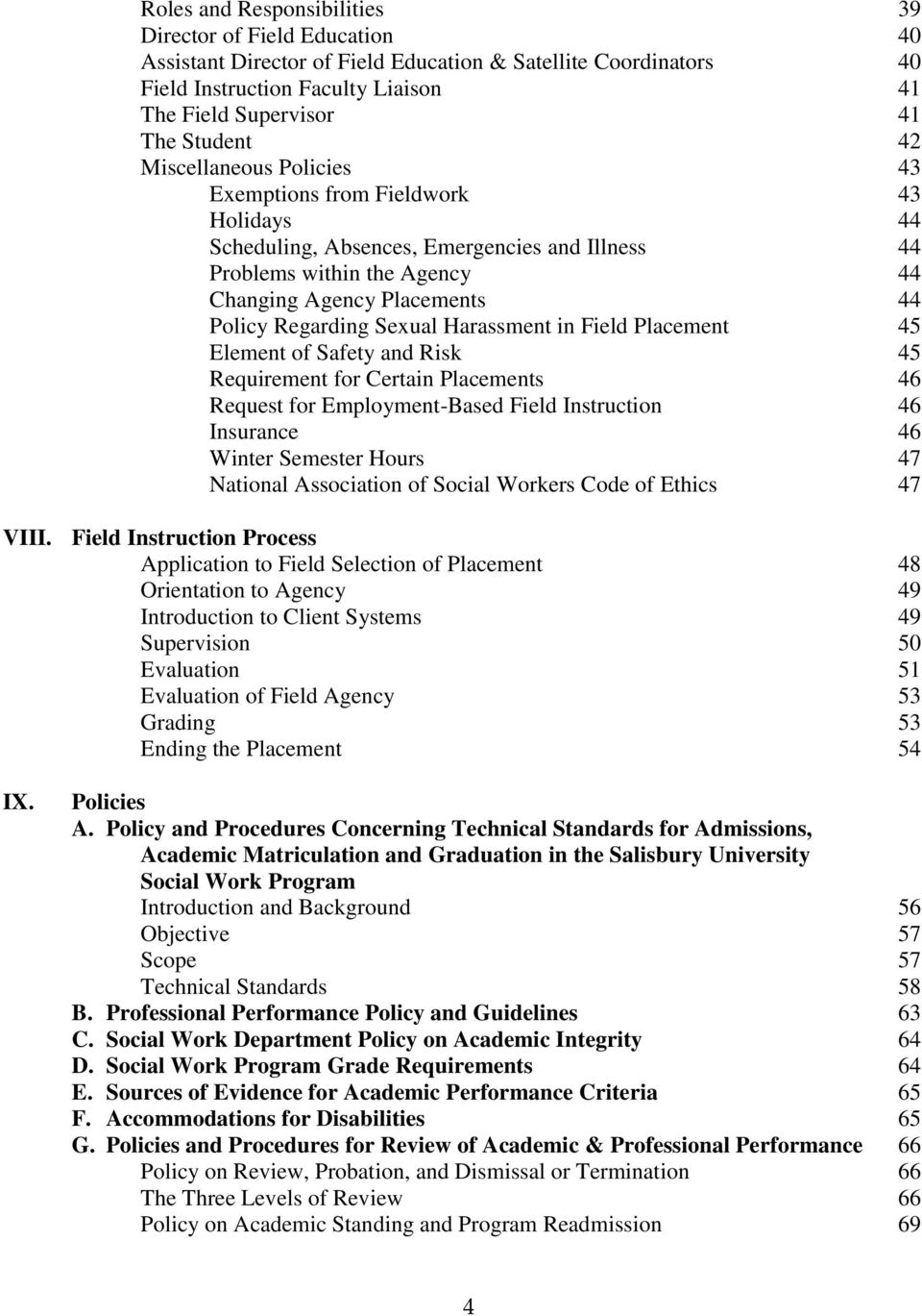 Sexual Harassment in Field Placement 45 Element of Safety and Risk 45 Requirement for Certain Placements 46 Request for Employment-Based Field Instruction 46 Insurance 46 Winter Semester Hours 47