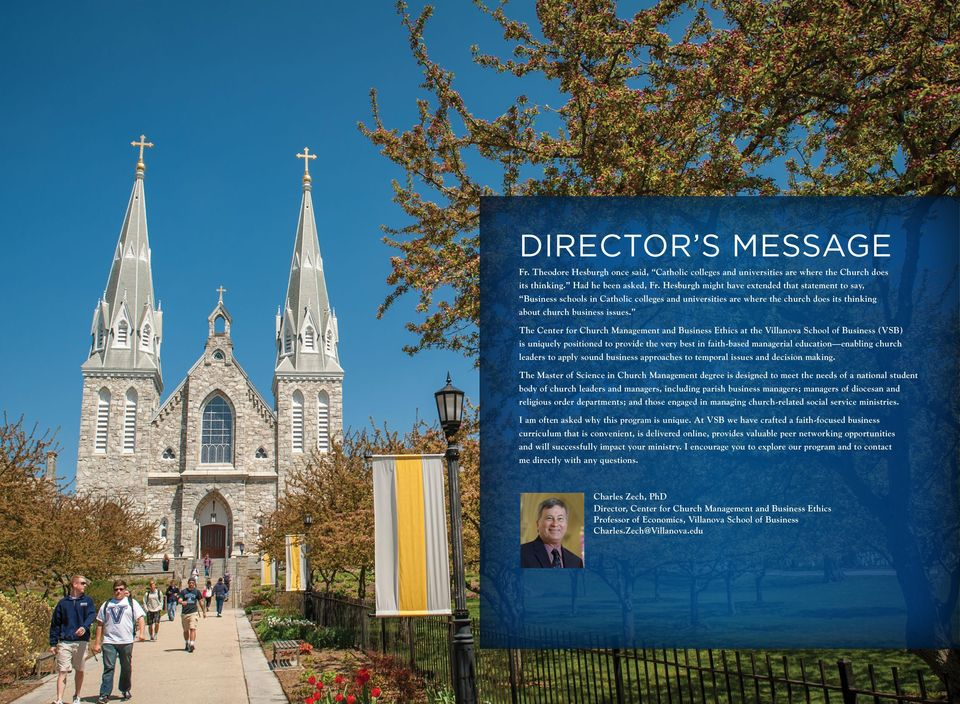 The Center for Church Management and Business Ethics at the Villanova School of Business (VSB) is uniquely positioned to provide the very best in faith-based managerial education enabling church