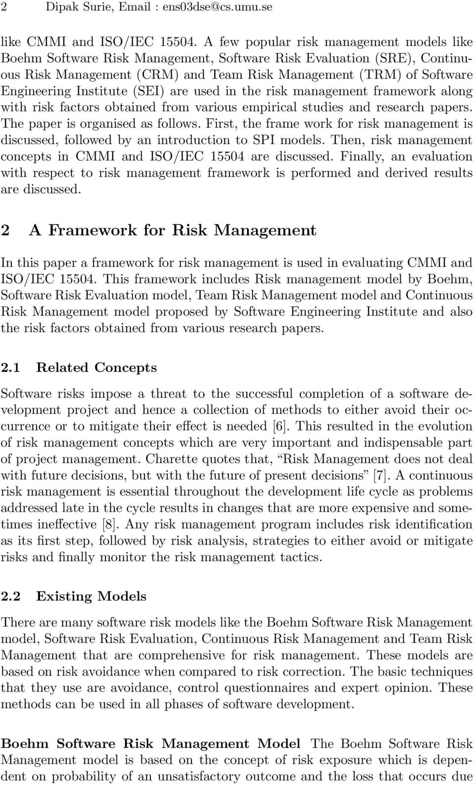 Institute (SEI) are used in the risk management framework along with risk factors obtained from various empirical studies and research papers. The paper is organised as follows.