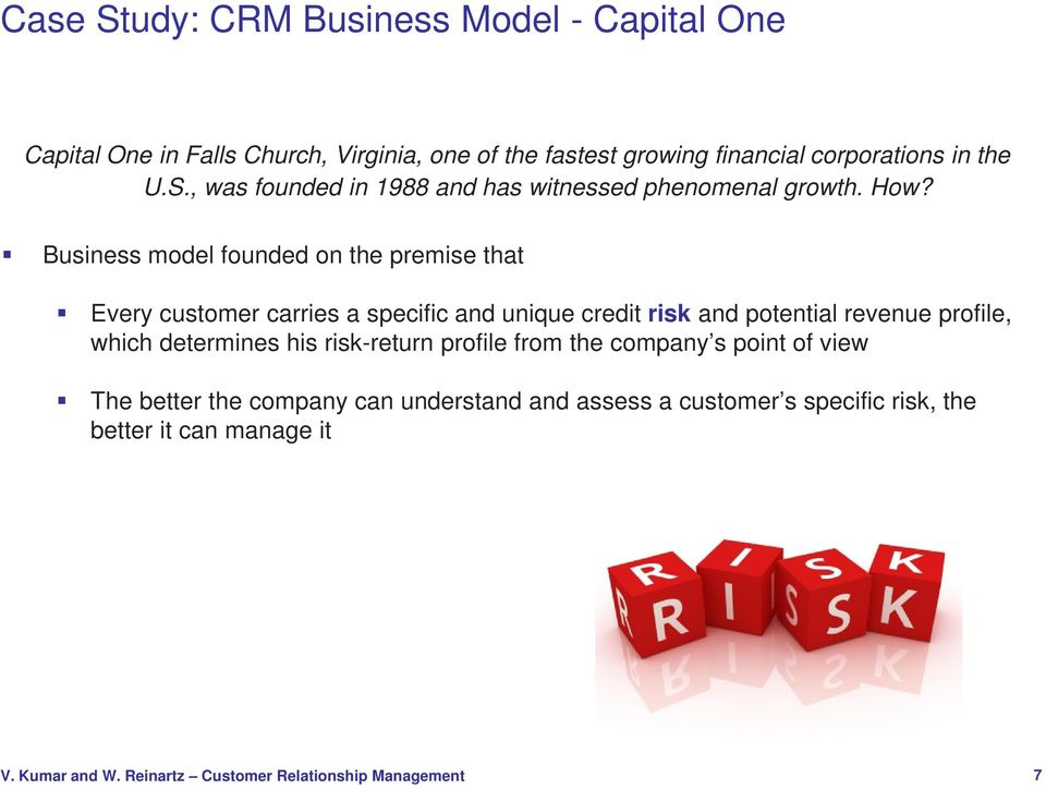 Business model founded on the premise that Every customer carries a specific and unique credit risk and potential revenue