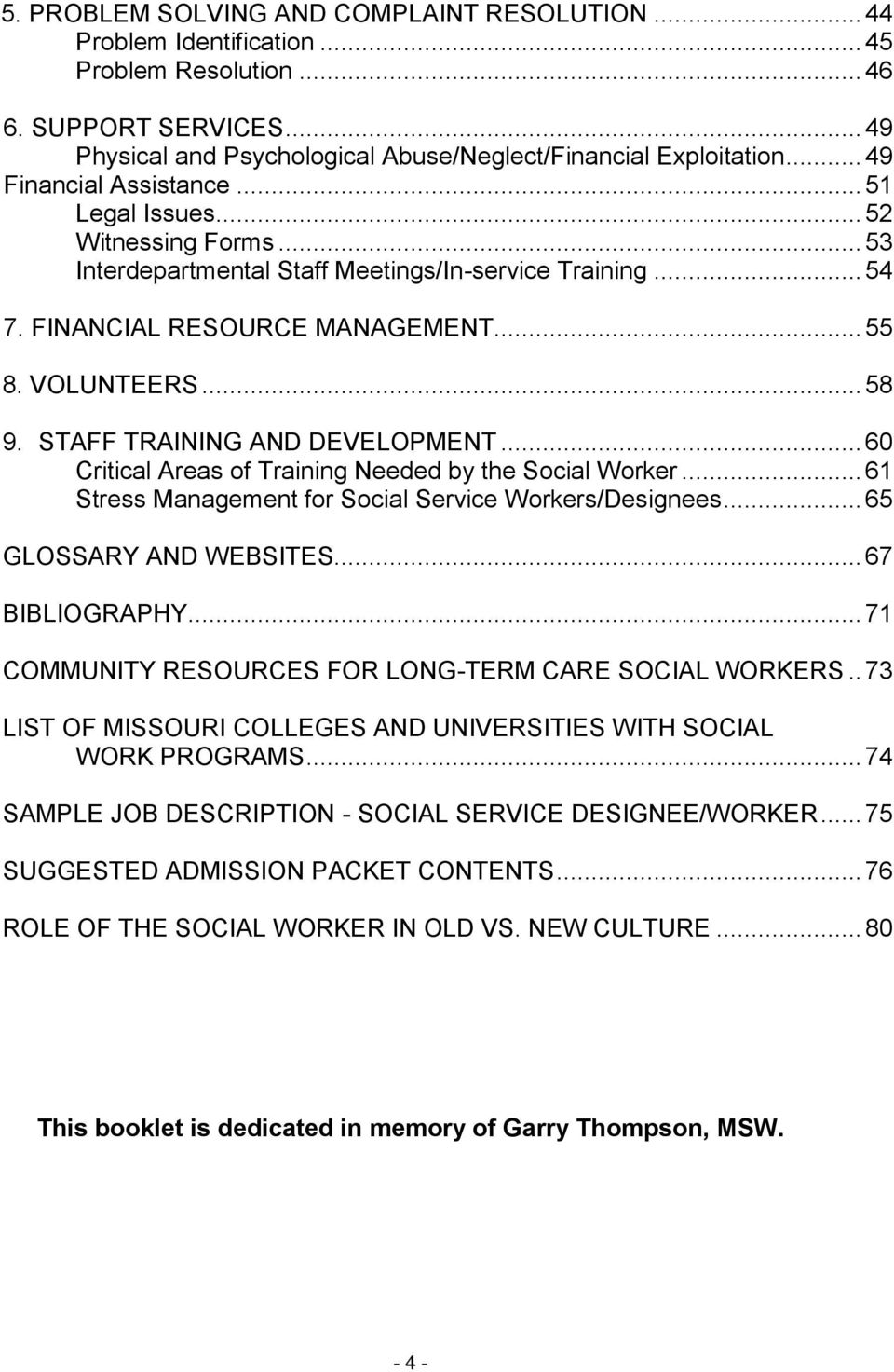 STAFF TRAINING AND DEVELOPMENT... 60 Critical Areas of Training Needed by the Social Worker... 61 Stress Management for Social Service Workers/Designees... 65 GLOSSARY AND WEBSITES... 67 BIBLIOGRAPHY.