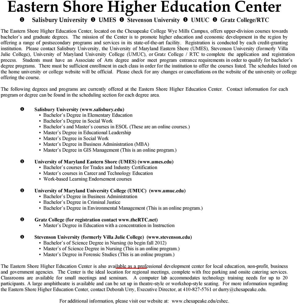 The mission of the Center is to promote higher education and economic development in the region by offering a range of postsecondary programs and services in its state-of-the-art facility.