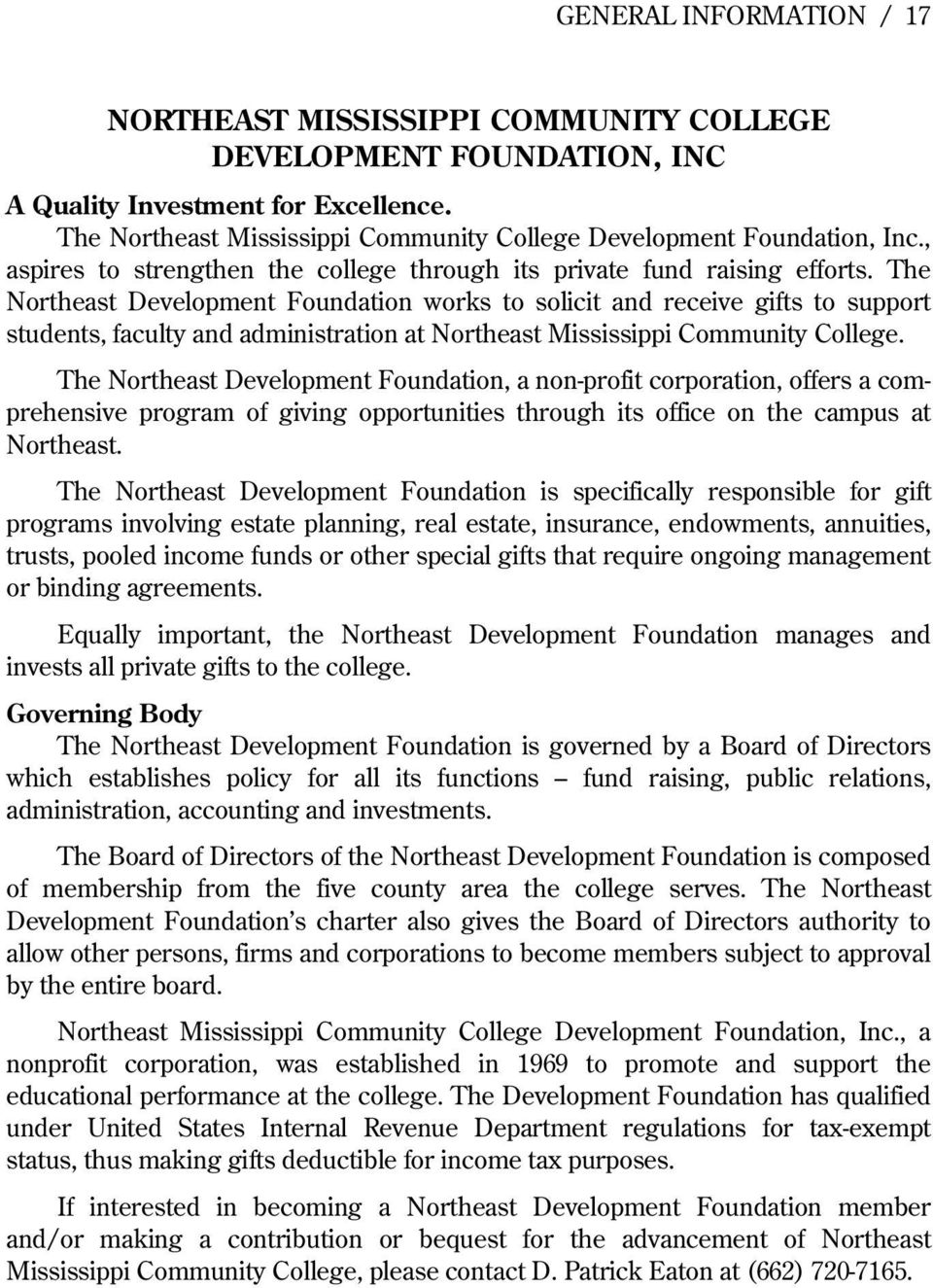 The Northeast Development Foundation works to solicit and receive gifts to support students, faculty and administration at Northeast Mississippi Community College.