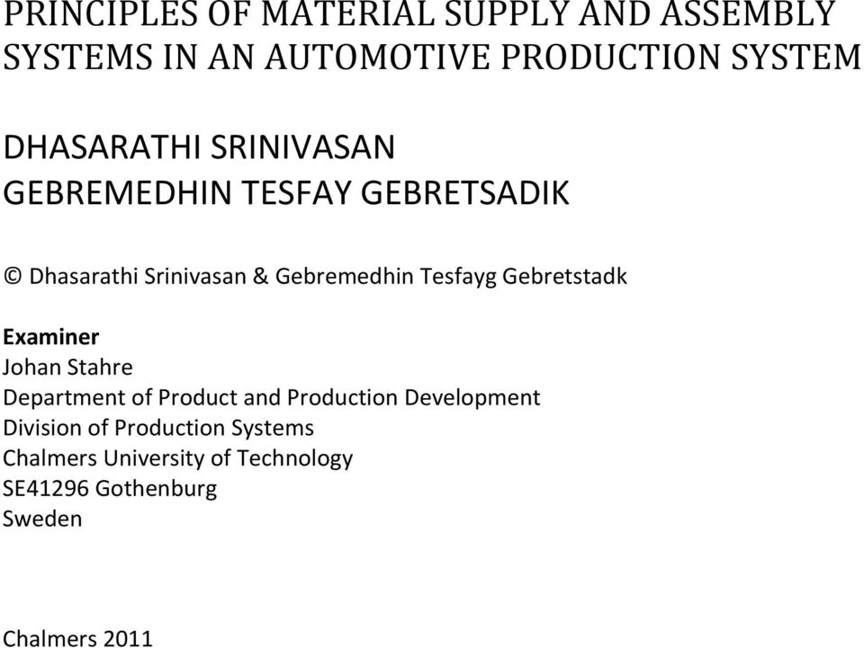 Tesfayg Gebretstadk Examiner Johan Stahre Department of Product and Production Development