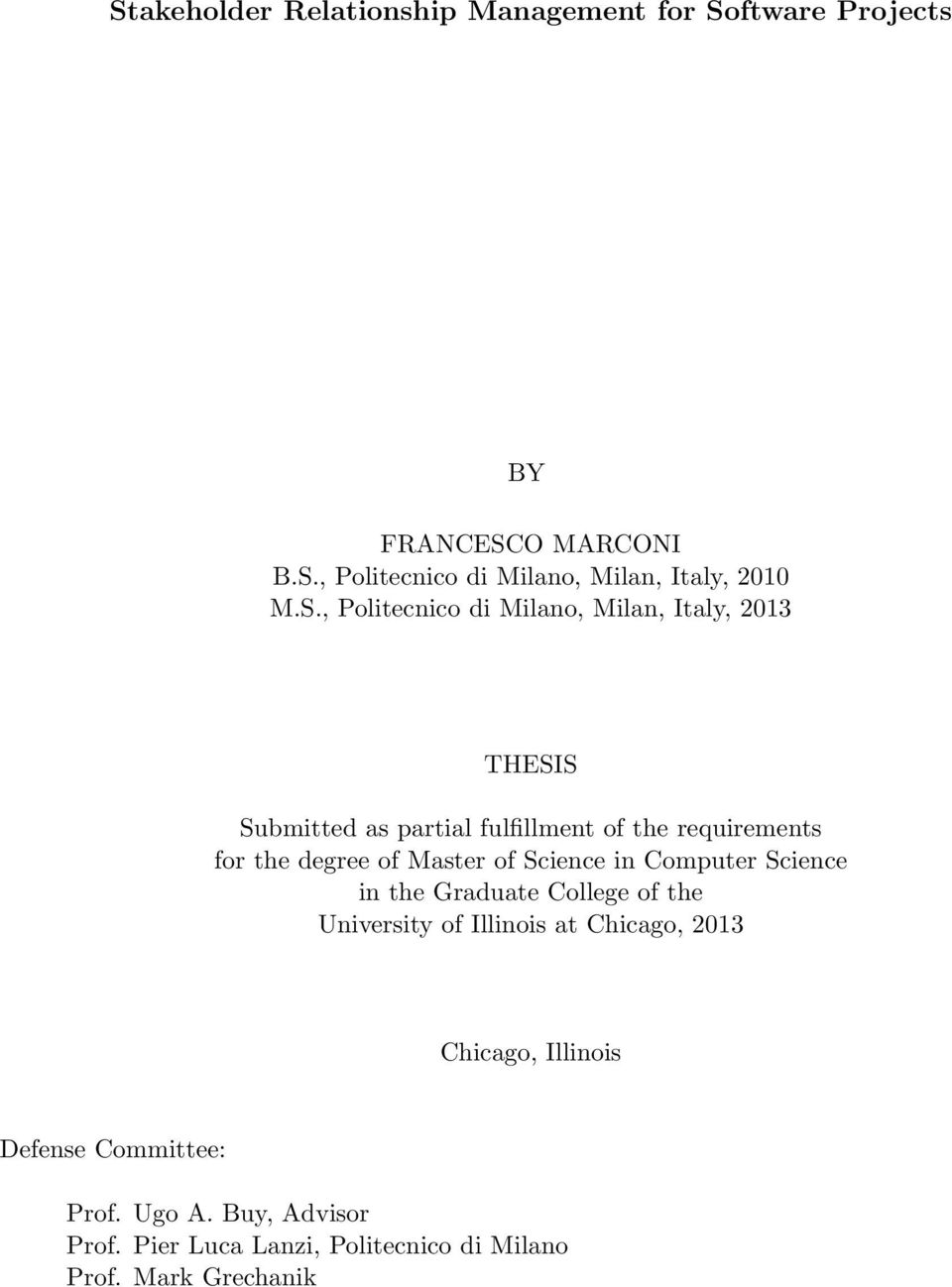 of Master of Science in Computer Science in the Graduate College of the University of Illinois at Chicago, 2013 Chicago,