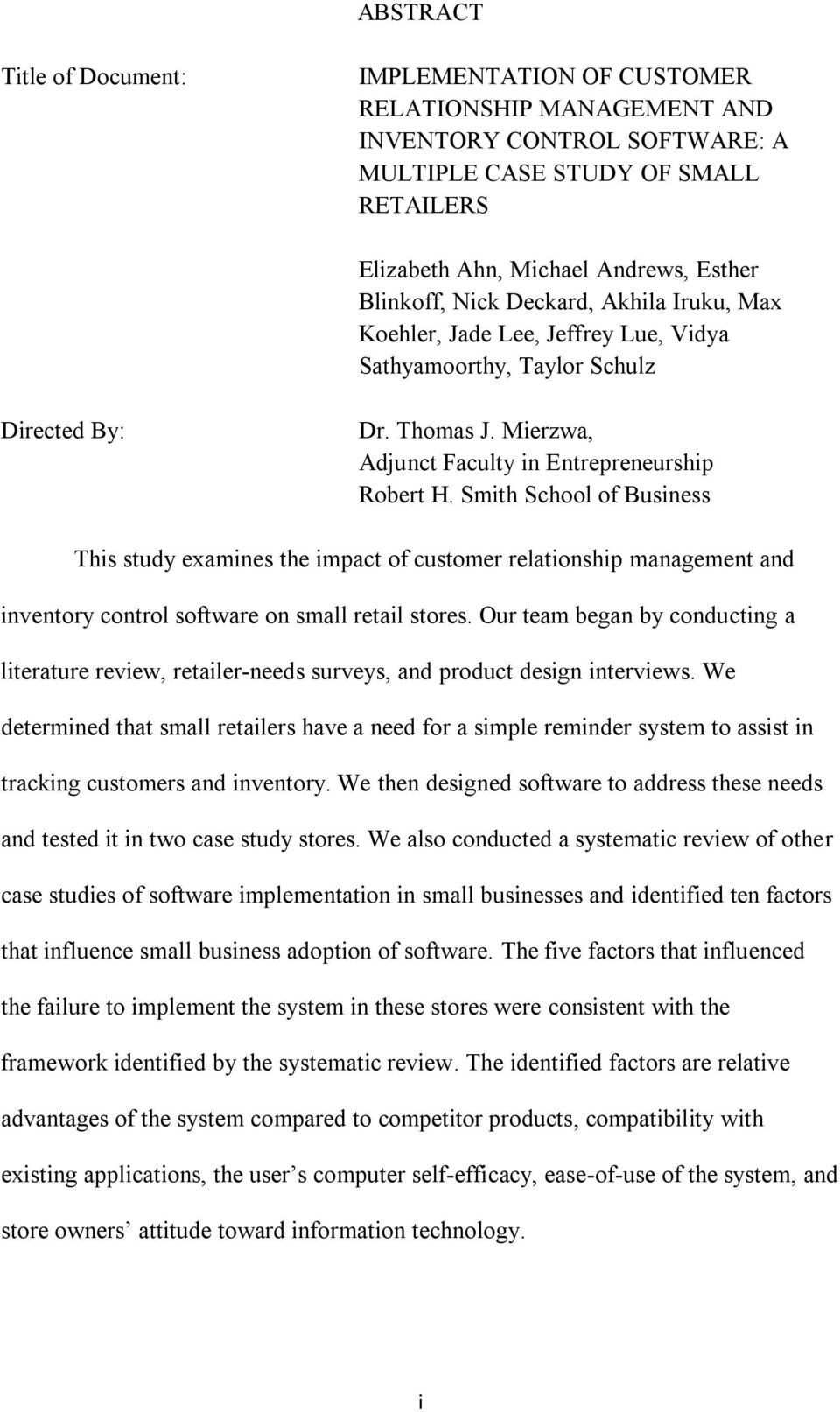 Smith School of Business This study examines the impact of customer relationship management and inventory control software on small retail stores.