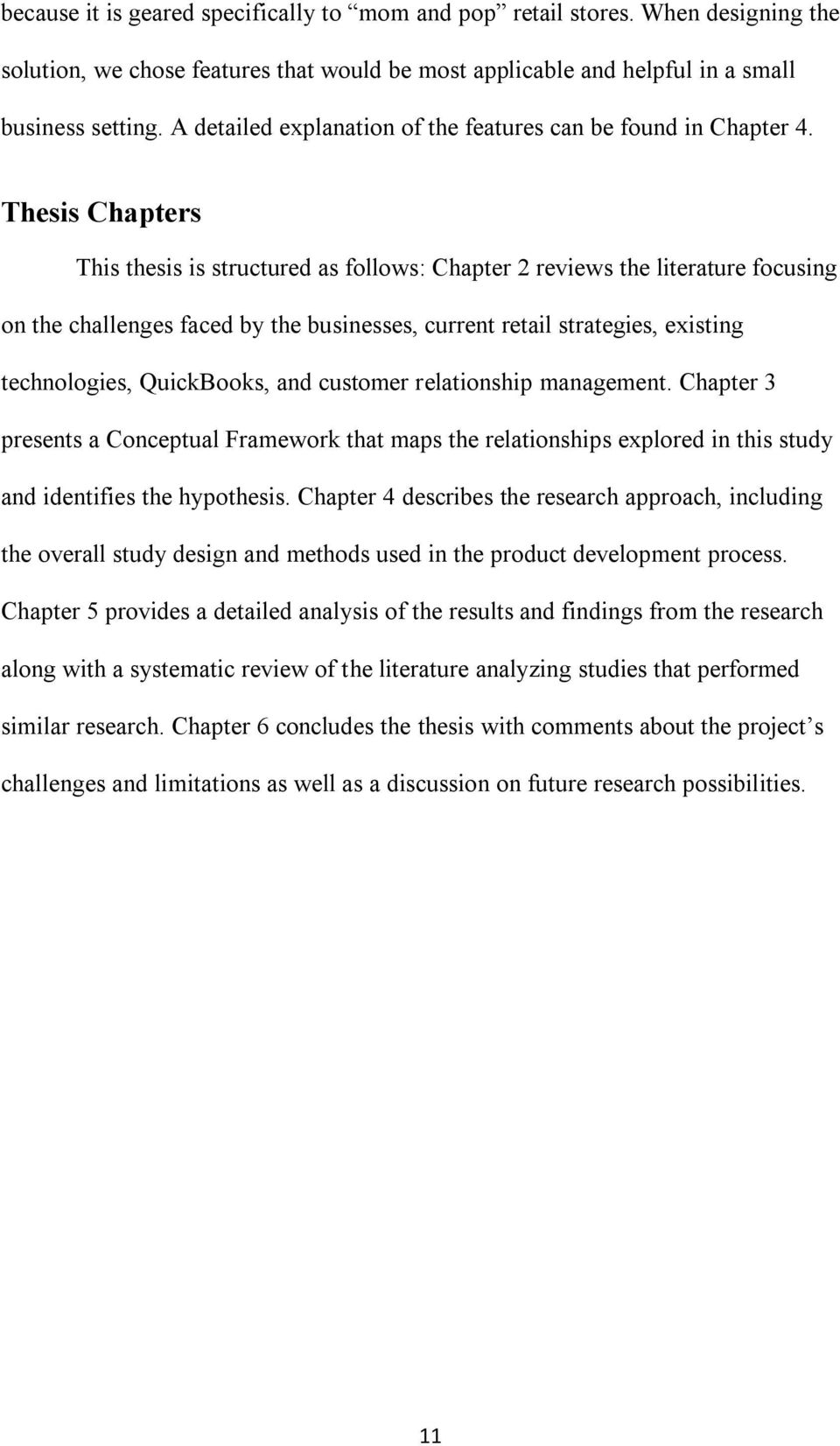 QuickBooks, and customer relationship management. Chapter 3 presents a Conceptual Framework that maps the relationships explored in this study and identifies the hypothesis.