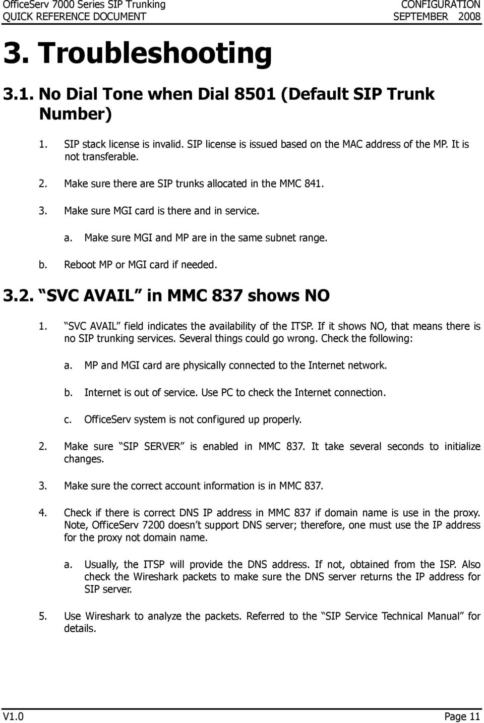 SVC AVAIL in MMC 837 shows NO 1. SVC AVAIL field indicates the availability of the ITSP. If it shows NO, that means there is no SIP trunking services. Several things could go wrong.