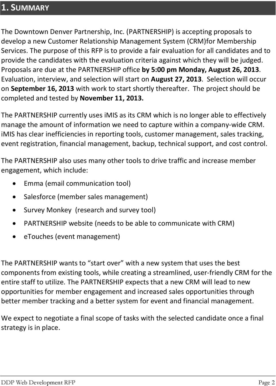 Proposals are due at the PARTNERSHIP office by 5:00 pm Monday, August 26, 2013. Evaluation, interview, and selection will start on August 27, 2013.