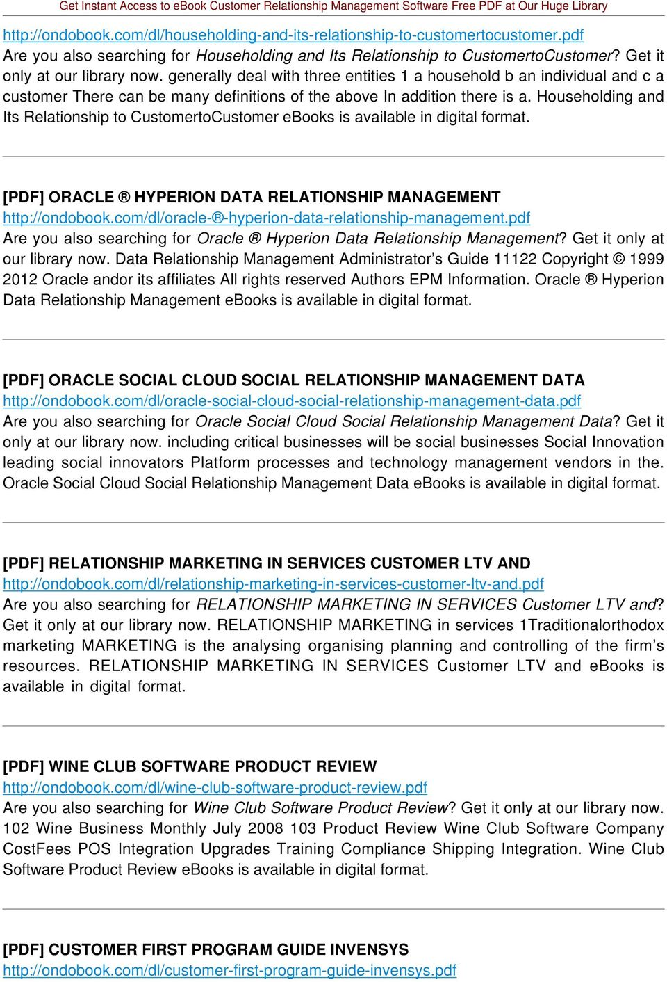 Householding and Its Relationship to CustomertoCustomer ebooks is available in digital [PDF] ORACLE HYPERION DATA RELATIONSHIP MANAGEMENT http://ondobook.