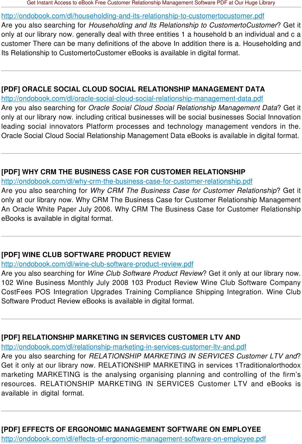 Householding and Its Relationship to CustomertoCustomer ebooks is available in digital [PDF] ORACLE SOCIAL CLOUD SOCIAL RELATIONSHIP MANAGEMENT DATA http://ondobook.