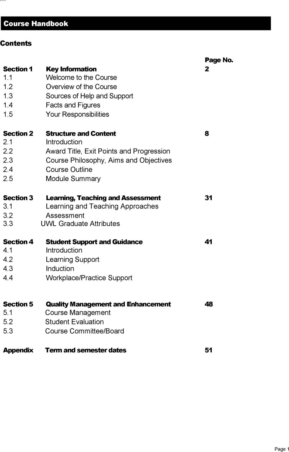 5 Module Summary Section 3 Learning, Teaching and Assessment 31 3.1 Learning and Teaching Approaches 3.2 Assessment 3.3 UWL Graduate Attributes Section 4 Student Support and Guidance 41 4.
