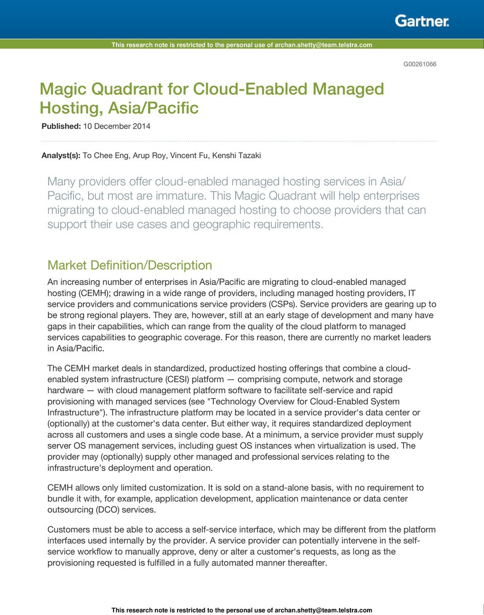 This Magic Quadrant will help enterprises migrating to cloud-enabled managed hosting to choose providers that can support their use cases and geographic requirements.