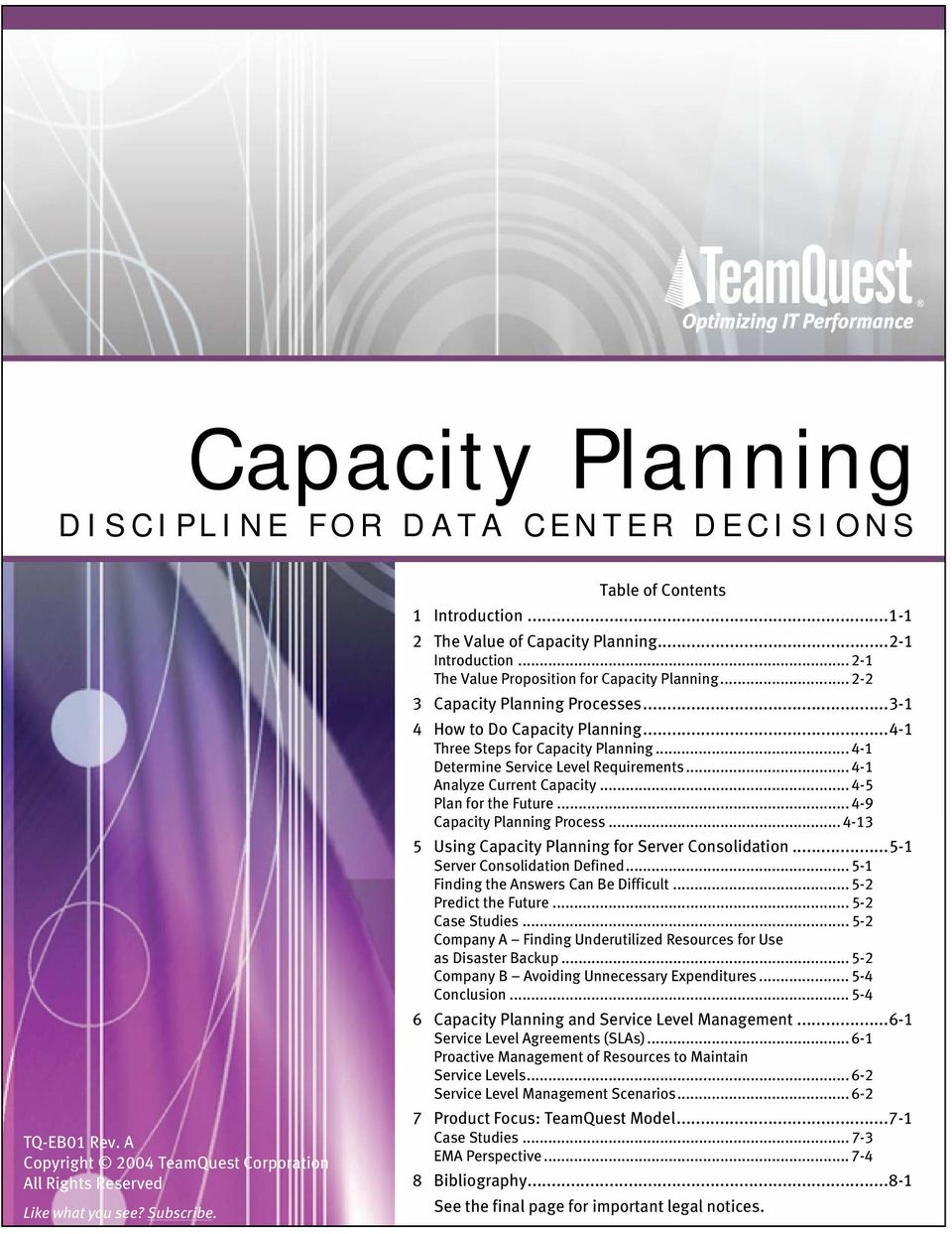 ..4-1 Three Steps for Capacity Planning... 4-1 Determine Service Level Requirements... 4-1 Analyze Current Capacity... 4-5 Plan for the Future... 4-9 Capacity Planning Process.