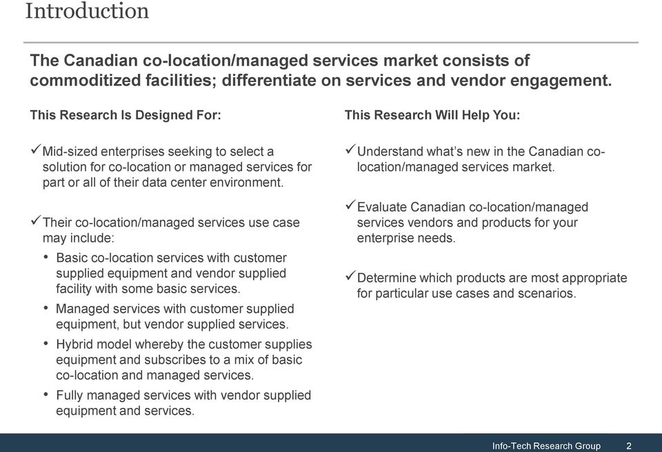 Their co-location/managed services use case may include: Basic co-location services with customer supplied equipment and vendor supplied facility with some basic services.