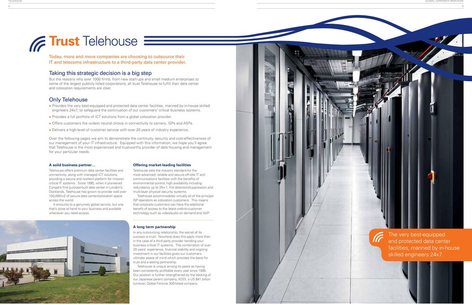 Telehouse to fulfill their data center and colocation requirements are clear.