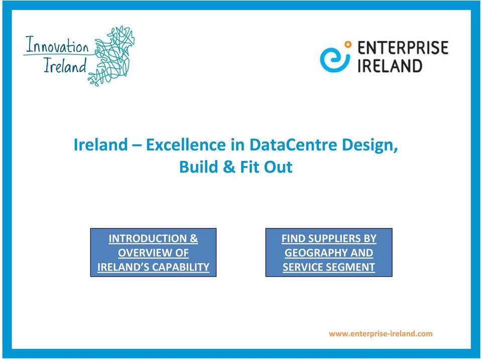 & OVERVIEW OF IRELAND S CAPABILITY