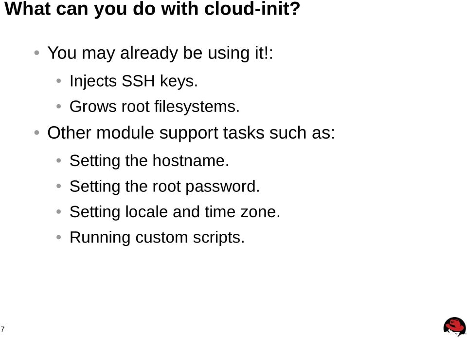 Other module support tasks such as: Setting the hostname.