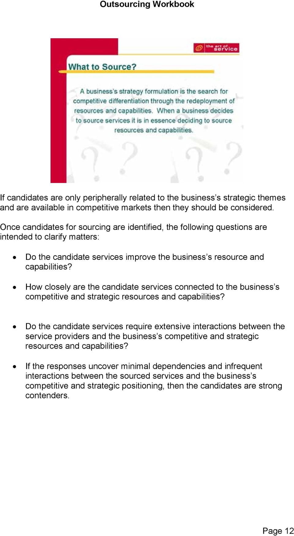 How closely are the candidate services connected to the business s competitive and strategic resources and capabilities?