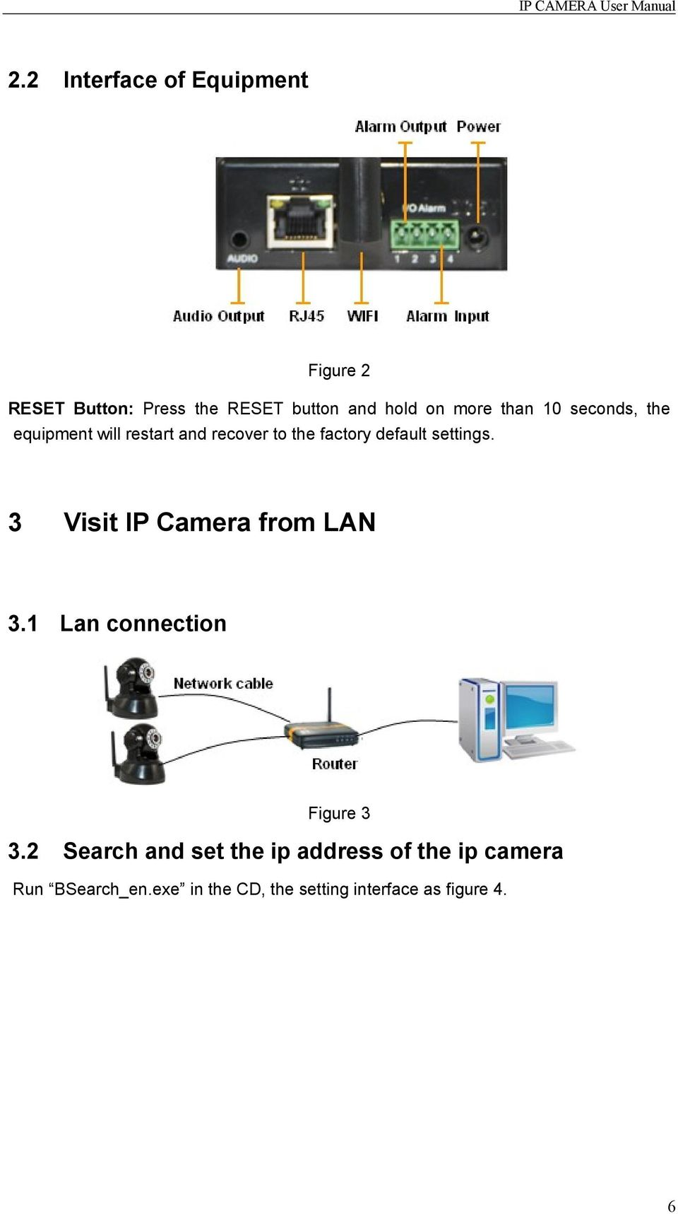 settings. 3 Visit IP Camera from LAN 3.1 Lan connection Figure 3 3.