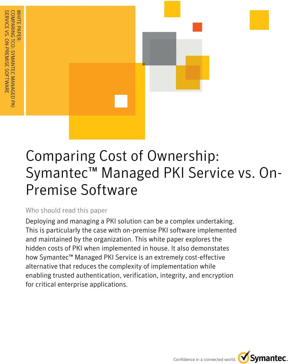 This is particularly the case with on-premise PKI software implemented and maintained by the organization. This white paper explores the hidden costs of PKI when implemented in house.